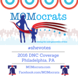 Introducing: MOMocrats 2016 DNC Bloggers, Philadelphia, PA